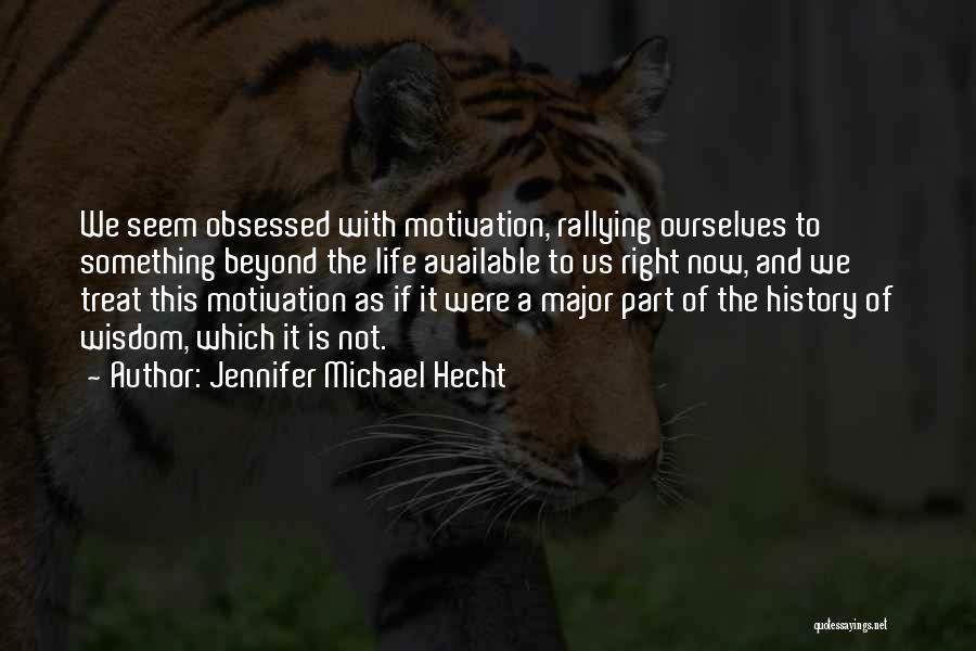 Jennifer Michael Hecht Quotes 1645456