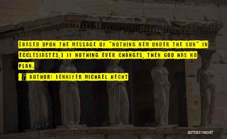 Jennifer Michael Hecht Quotes 2150847