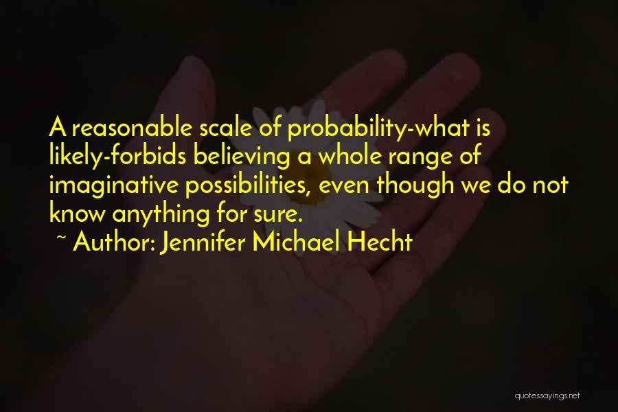 Jennifer Michael Hecht Quotes 2239523