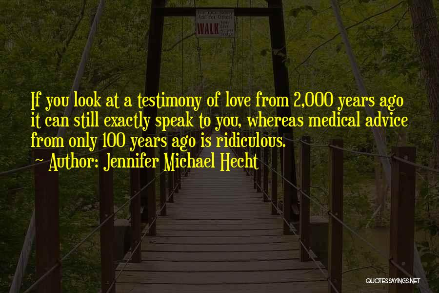 Jennifer Michael Hecht Quotes 773801