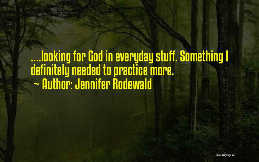 Jennifer Rodewald Quotes 2175478