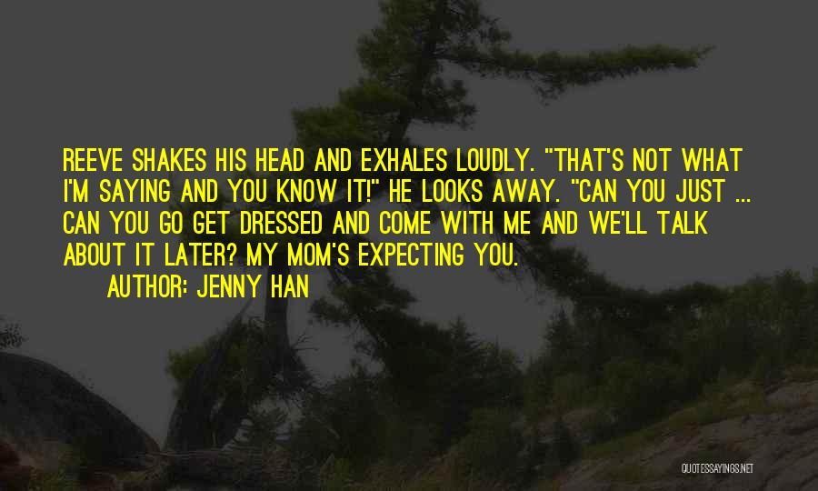 Jenny Han Quotes 2182663