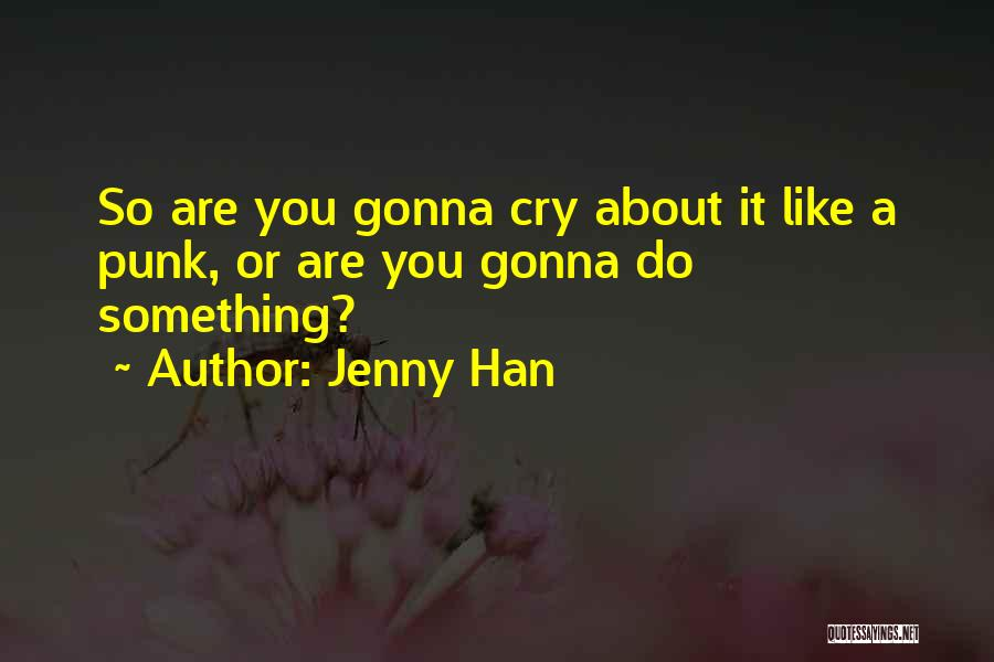 Jenny Han Quotes 487817