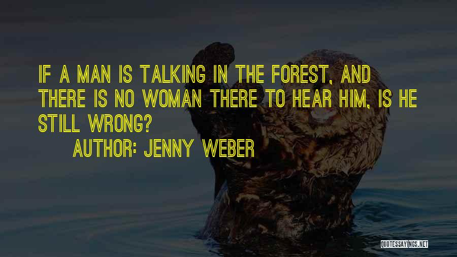 Jenny Weber Quotes 1109302