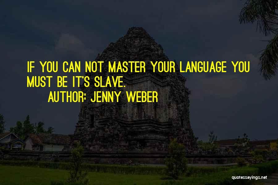 Jenny Weber Quotes 432384
