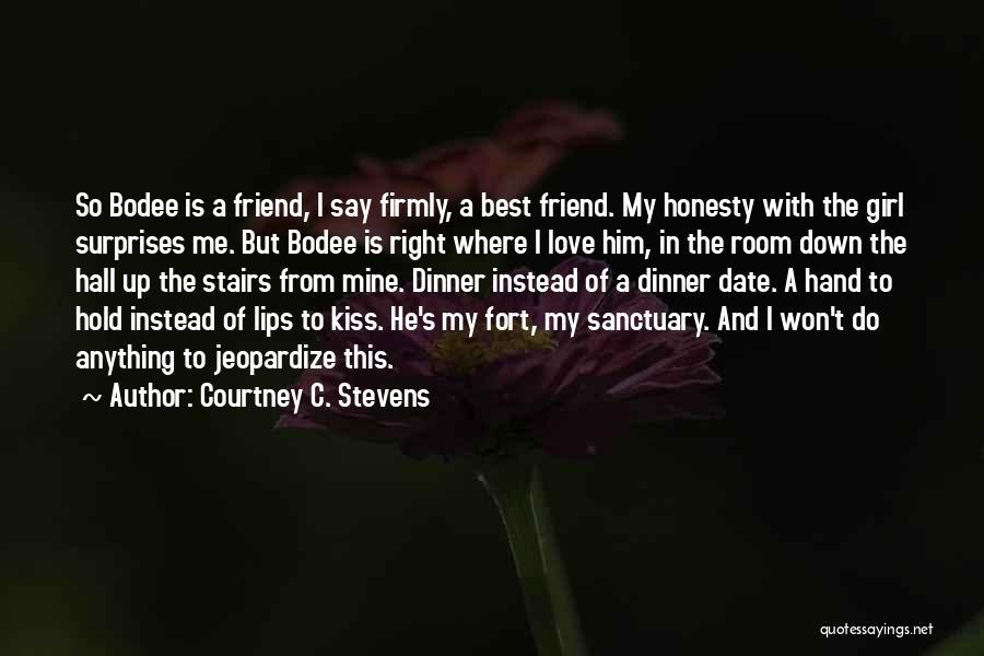 Jeopardize Love Quotes By Courtney C. Stevens