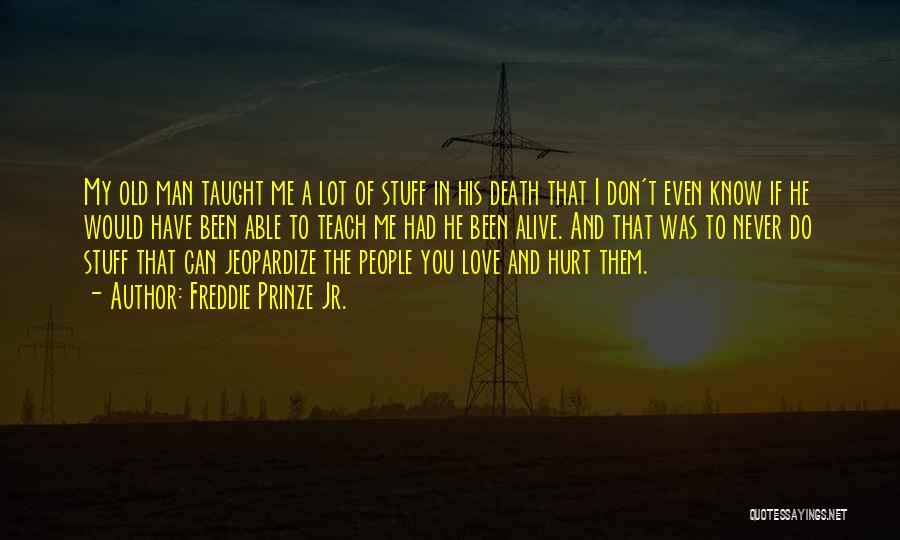Jeopardize Love Quotes By Freddie Prinze Jr.
