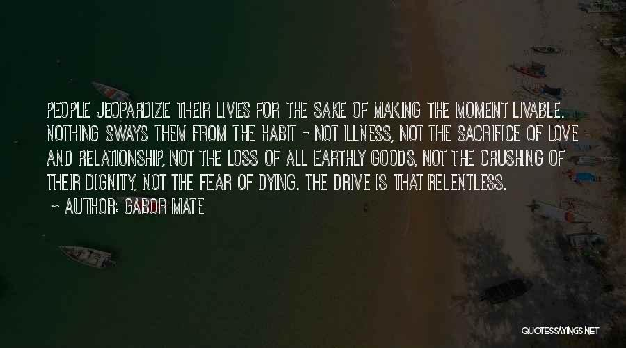 Jeopardize Love Quotes By Gabor Mate