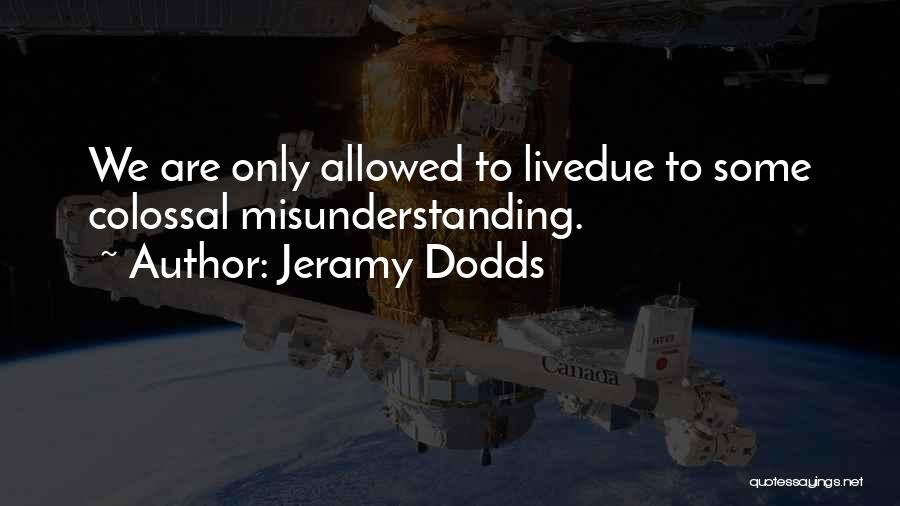 Jeramy Dodds Quotes 1621715