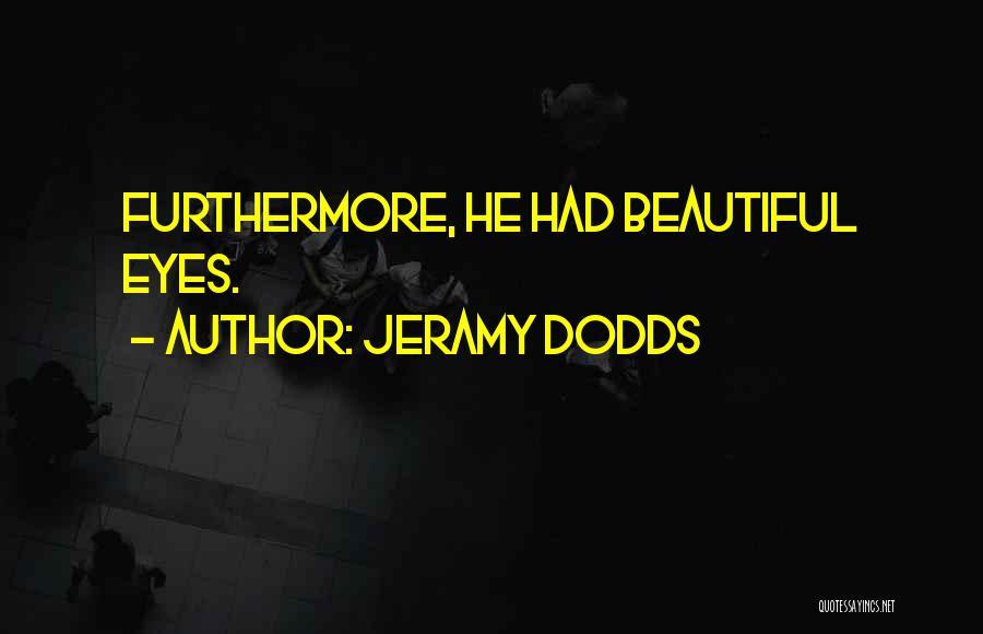 Jeramy Dodds Quotes 2101894