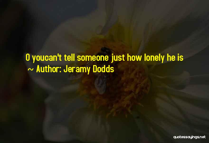 Jeramy Dodds Quotes 803678