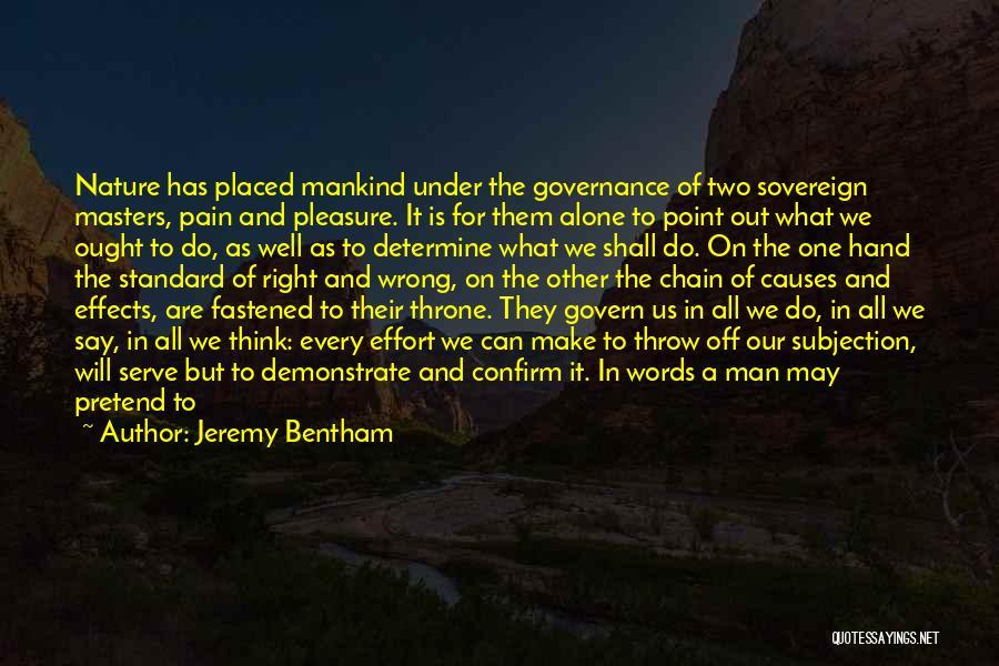 Jeremy Bentham Philosophy Quotes By Jeremy Bentham