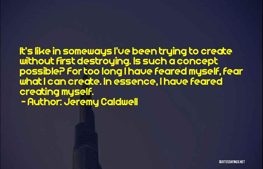 Jeremy Caldwell Quotes 1637877