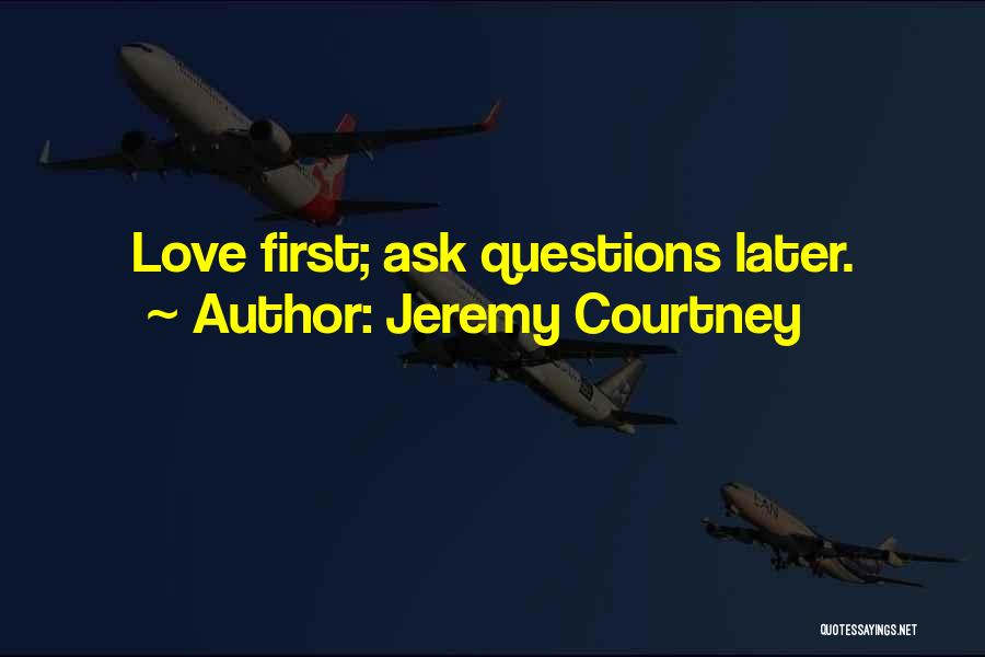 Jeremy Courtney Quotes 1961199