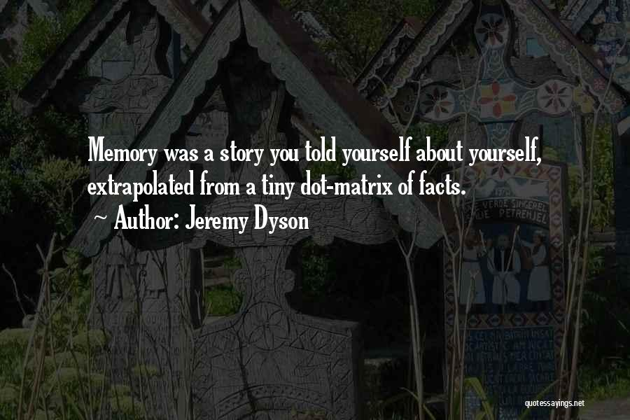 Jeremy Dyson Quotes 1156303