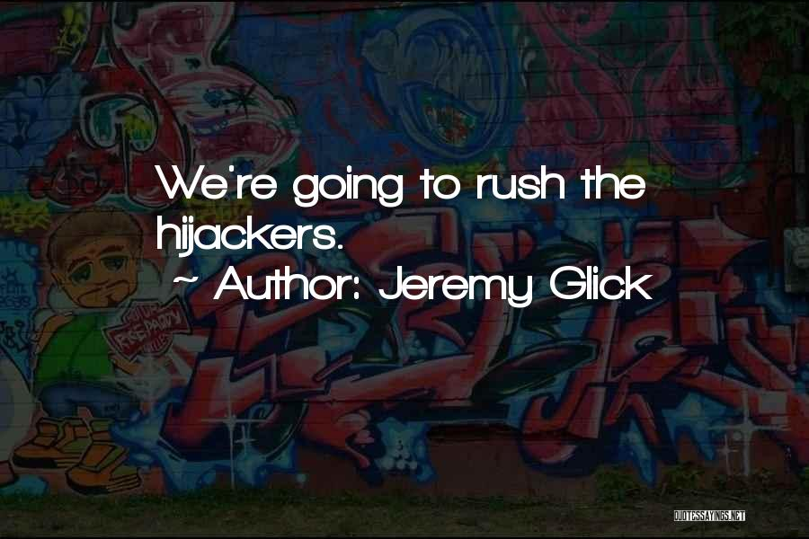 Jeremy Glick Quotes 1167786