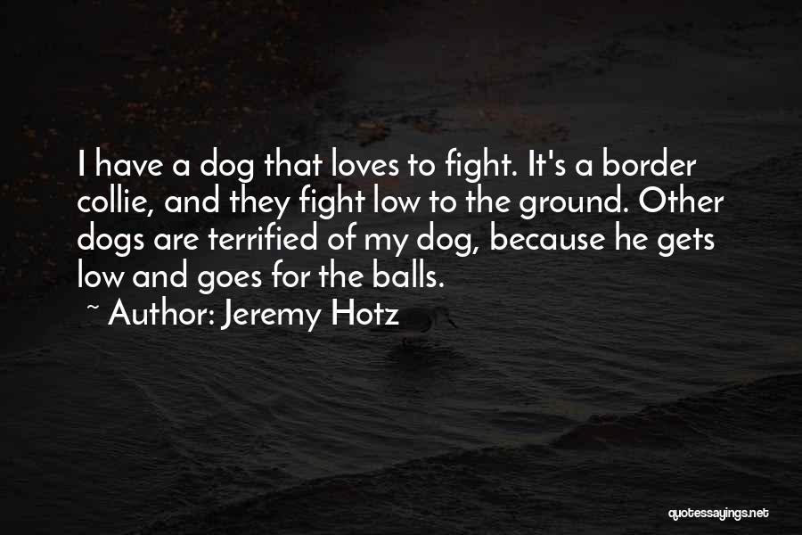 Jeremy Hotz Quotes 1705082