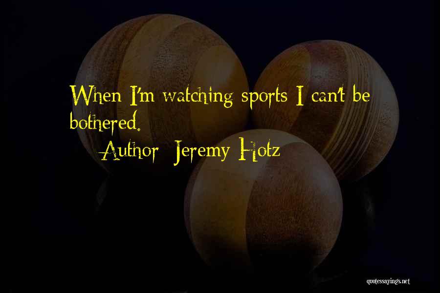 Jeremy Hotz Quotes 599719