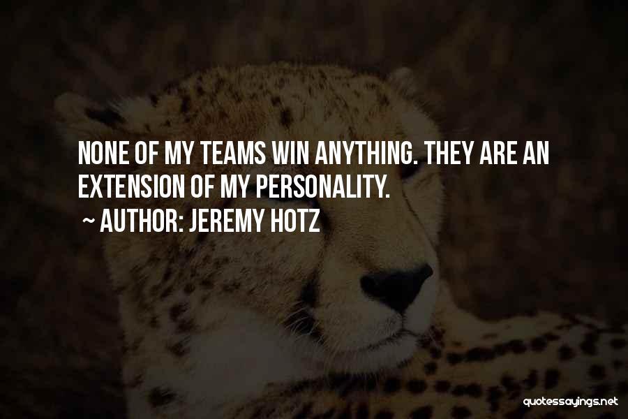 Jeremy Hotz Quotes 645784