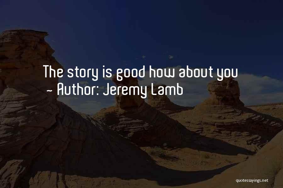 Jeremy Lamb Quotes 117153