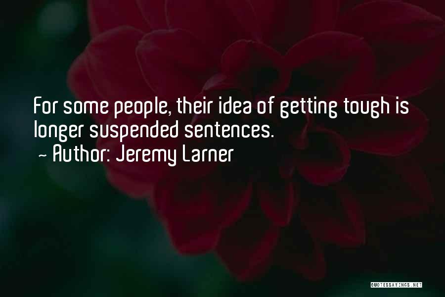 Jeremy Larner Quotes 240432
