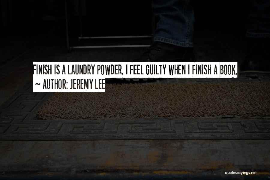 Jeremy Lee Quotes 791538