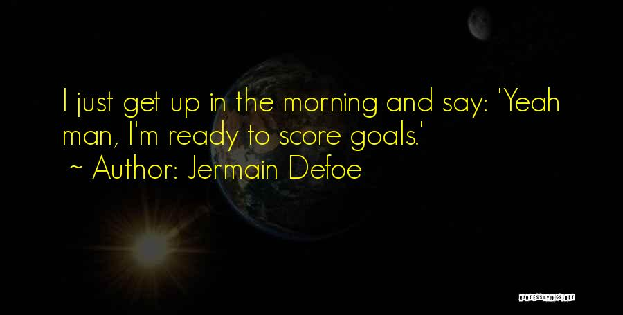 Jermain Defoe Quotes 1360288
