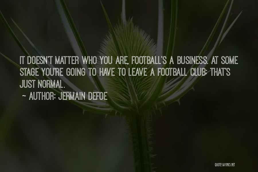 Jermain Defoe Quotes 1377637