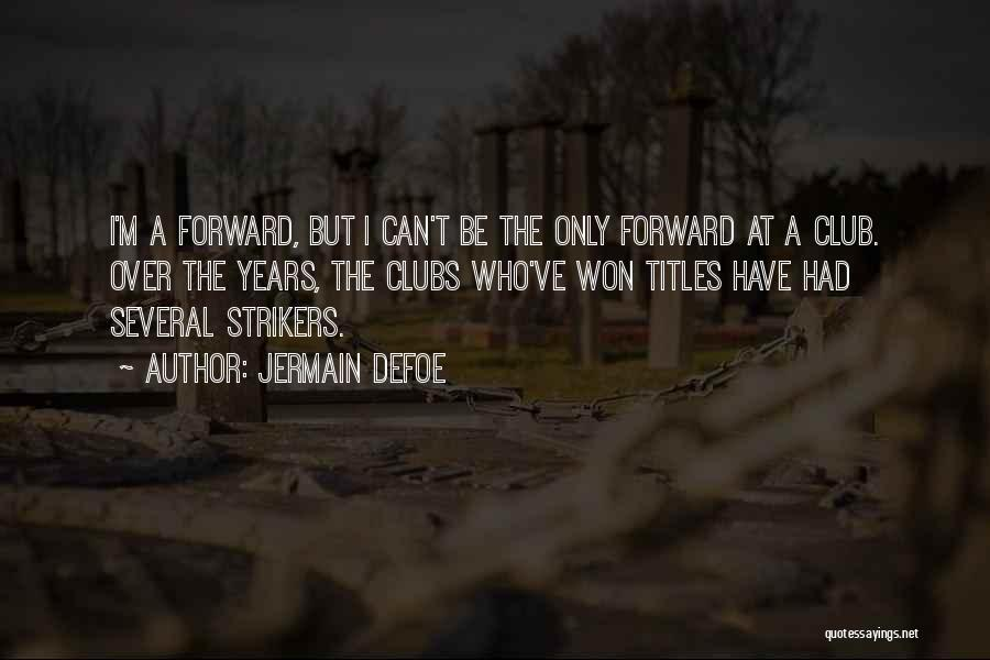 Jermain Defoe Quotes 531747