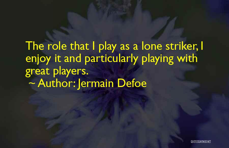 Jermain Defoe Quotes 551840