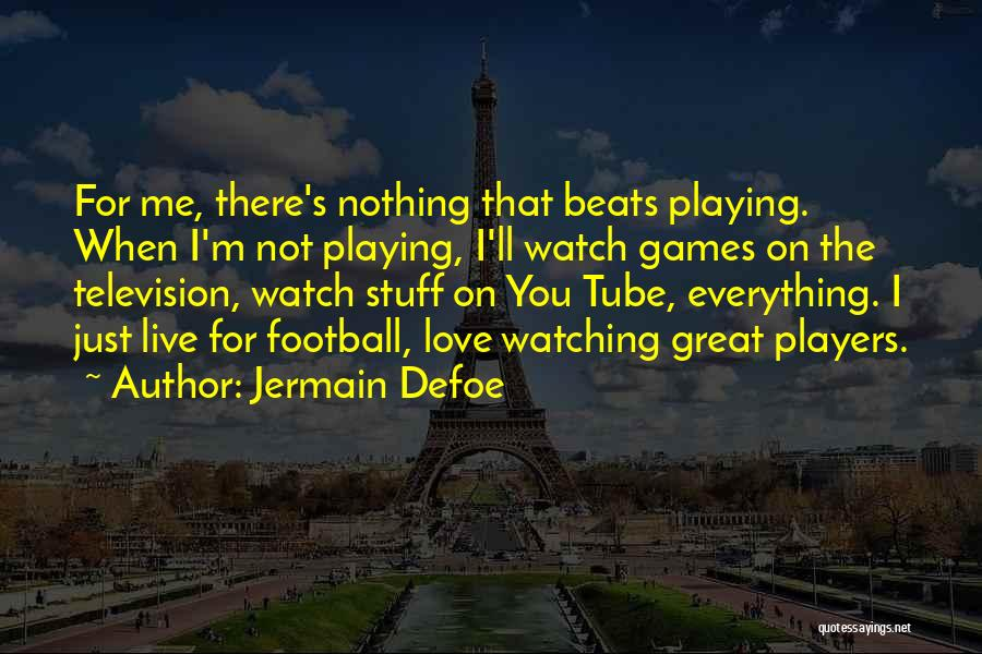 Jermain Defoe Quotes 684666