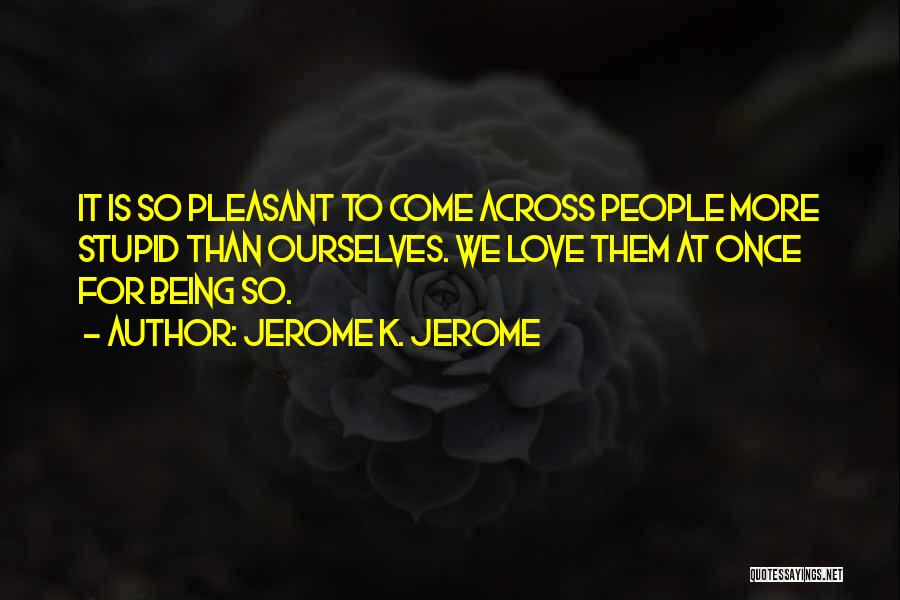 Jerome K. Jerome Quotes 1032765