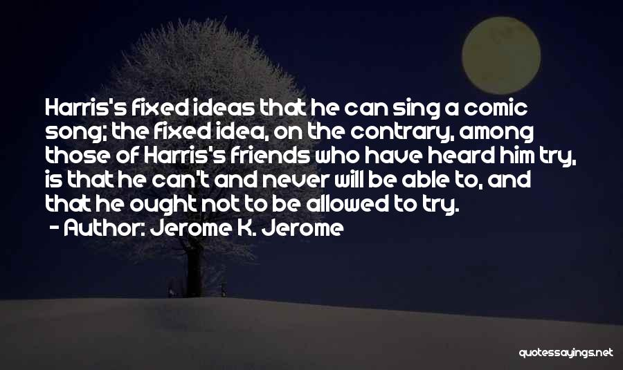 Jerome K. Jerome Quotes 1191674