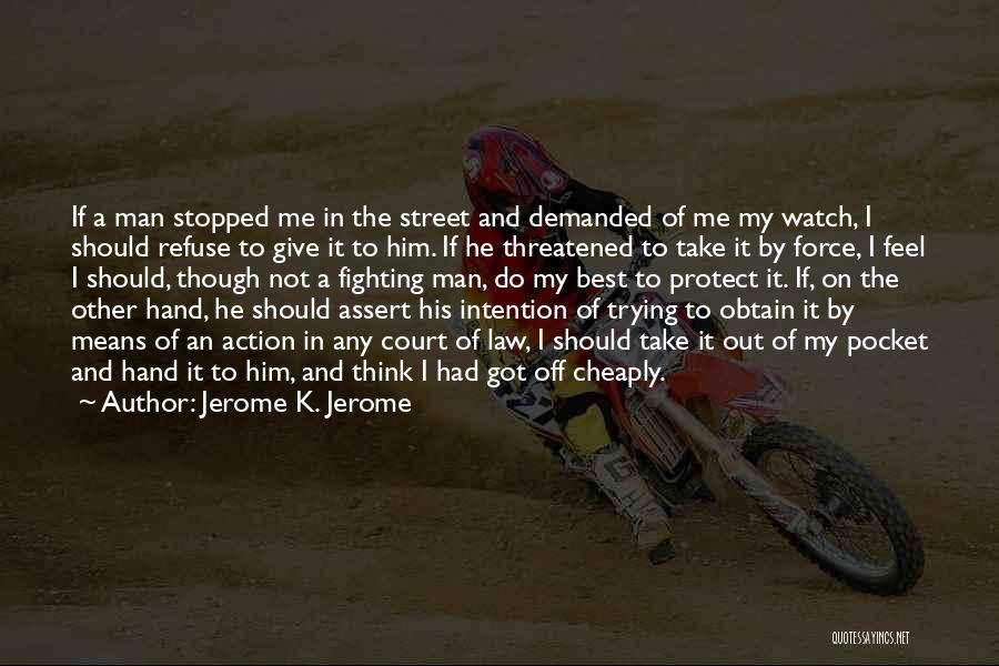Jerome K. Jerome Quotes 1209560