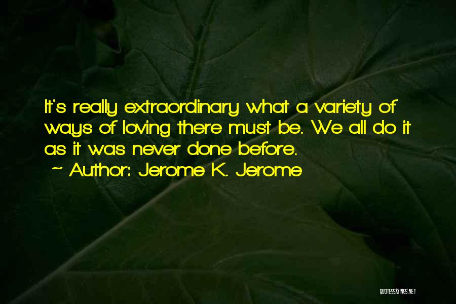 Jerome K. Jerome Quotes 1252907