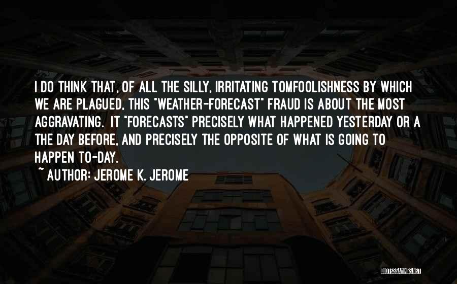 Jerome K. Jerome Quotes 1283842