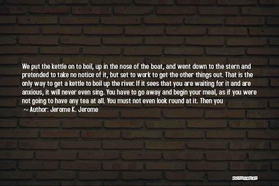 Jerome K. Jerome Quotes 1313366