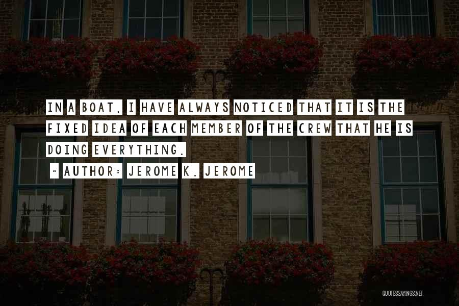 Jerome K. Jerome Quotes 1372464