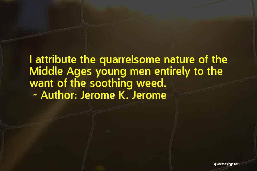 Jerome K. Jerome Quotes 1617267