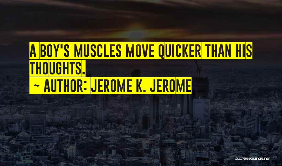 Jerome K. Jerome Quotes 1748787