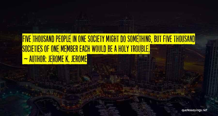 Jerome K. Jerome Quotes 1759149