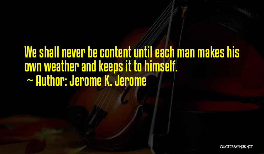 Jerome K. Jerome Quotes 1797087