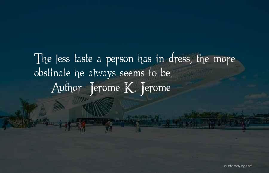 Jerome K. Jerome Quotes 1855764