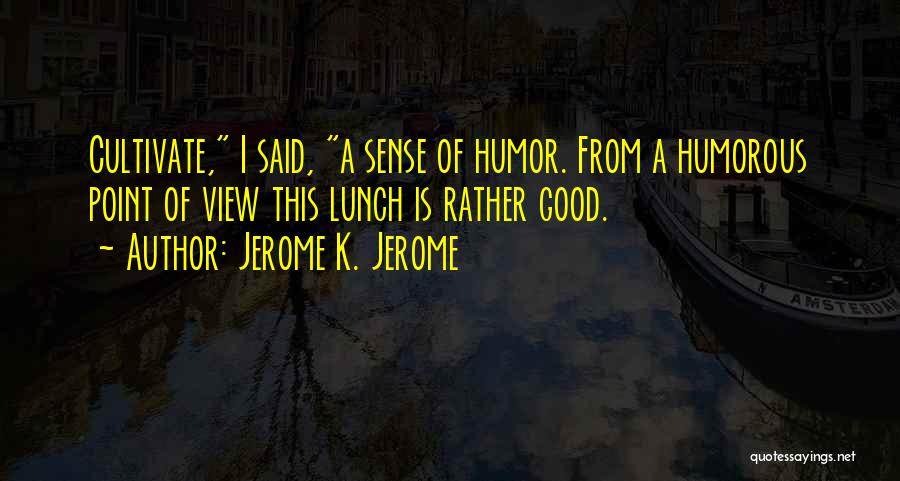 Jerome K. Jerome Quotes 1873333