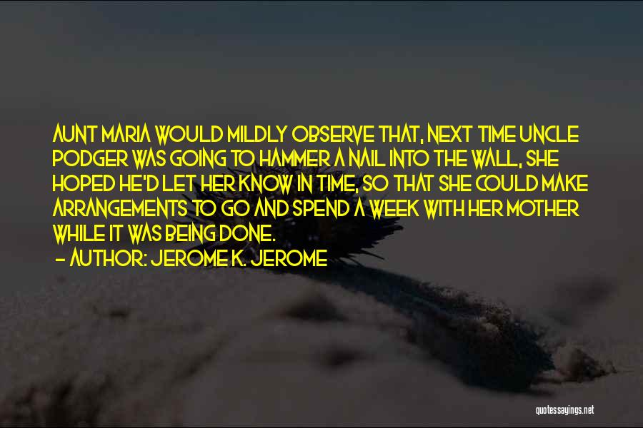 Jerome K. Jerome Quotes 1969357