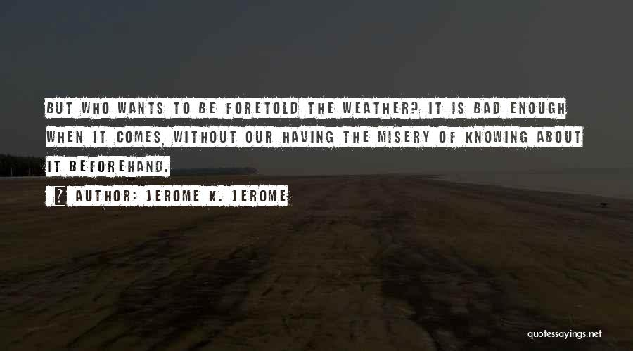 Jerome K. Jerome Quotes 2131722