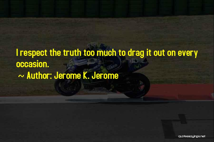Jerome K. Jerome Quotes 2260807