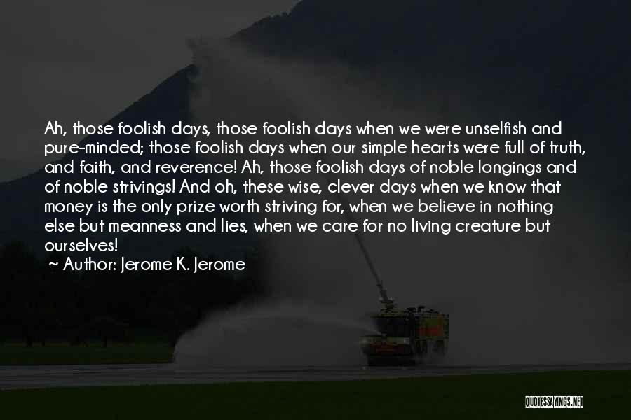Jerome K. Jerome Quotes 365278