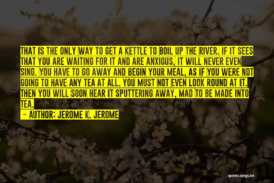 Jerome K. Jerome Quotes 414819