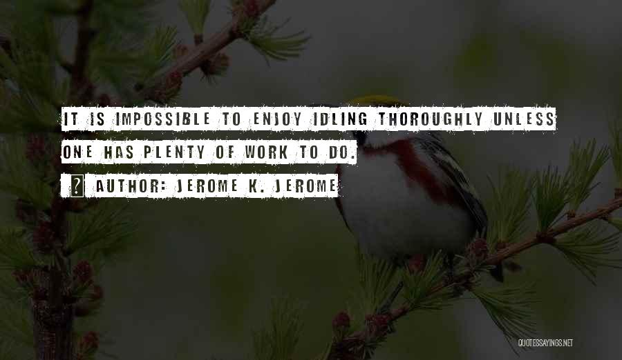 Jerome K. Jerome Quotes 554548